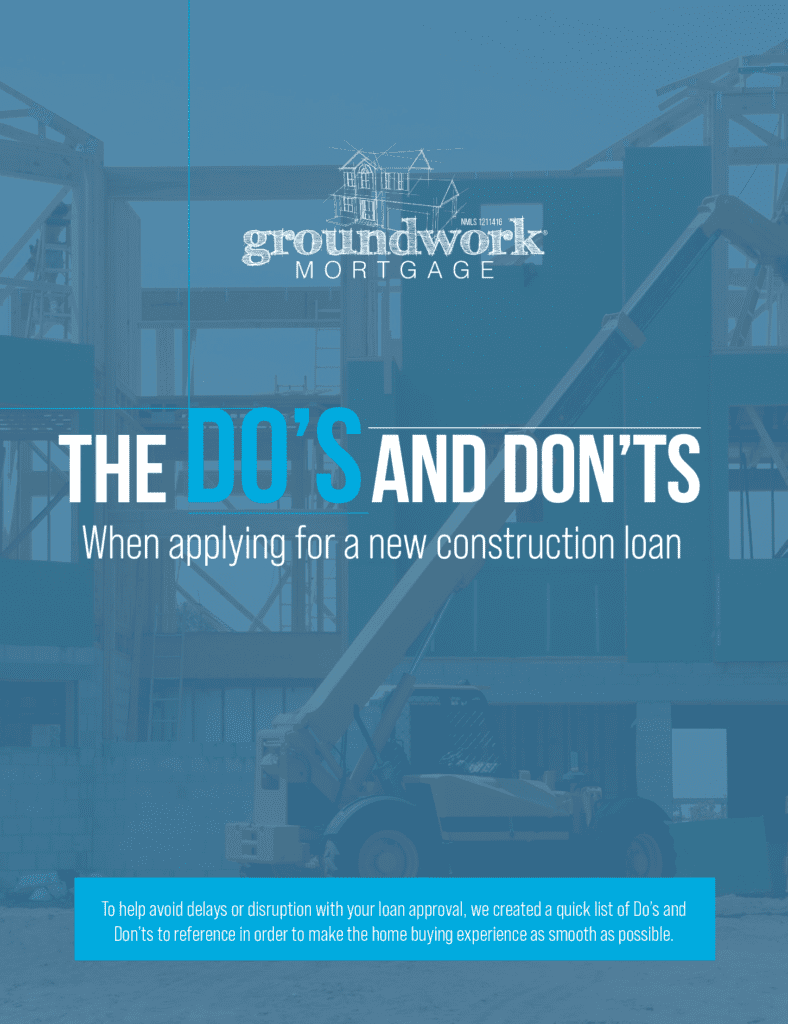 The Do's and Don'ts when applying for a new construction loan